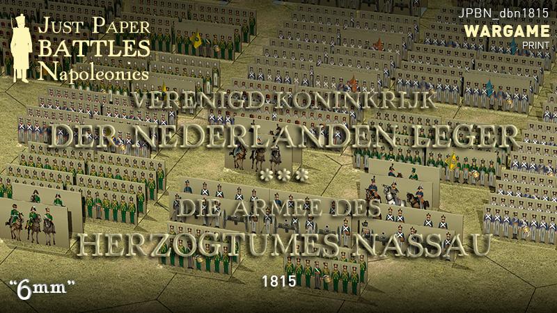 Just Paper Battles Napoleonics - Dutch-Belgian and Nassau armies (6mm) 1815.